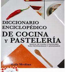 LIBRO: DICCIONARIO ENCICLOPÉDICO DE COCINA Y PASTELERÍA.